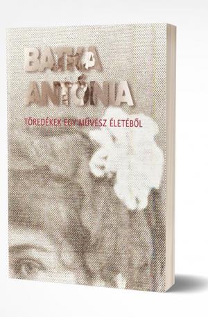 batka antónia töredékek egy művész életéből