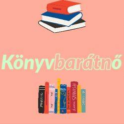 könyvbarátnő olvasás időtöltés boldogság felötődés könyv